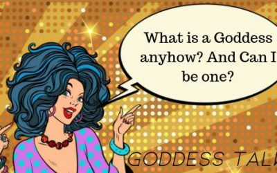 What is a Goddess anyhow? And Can I be one?