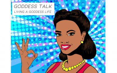 Goddess Talk: Living a Goddess Life