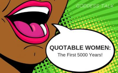Goddess Talk: Quotable Women: The First 5,000 Years