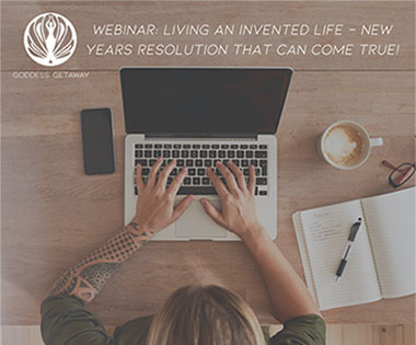 Living An Invented Life: How to Create New Year's Resolutions that Can Come True Part II               January 21